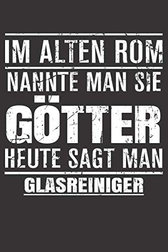 Im Alten Rom Nannte Man Sie Götter Heute Sagt Man Glasreiniger:...
