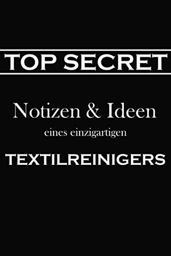 Top Secret Notizen & Ideen eines einzigartigen Textilreinigers:...