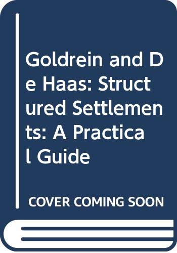 Goldrein and De Haas: Structured Settlements: A Practical Guide