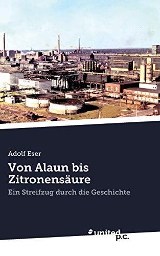 Von Alaun bis Zitronensäure: Ein Streifzug durch die Geschichte