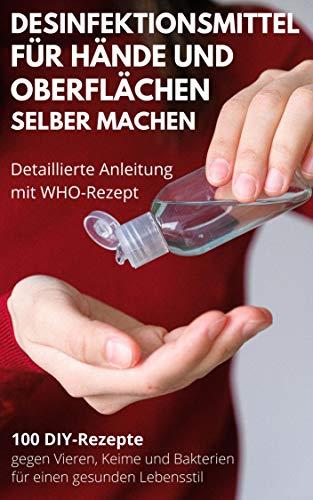 Händedesinfektionsmittel und Oberflächendesinfektion selber machen:...