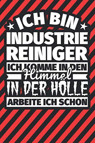 Notitzbuch liniert: Ich bin Industriereiniger - Ich komme in den...